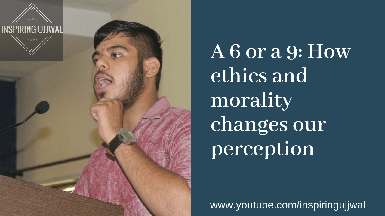 A 6 or a 9: How ethics and morality changes our perception