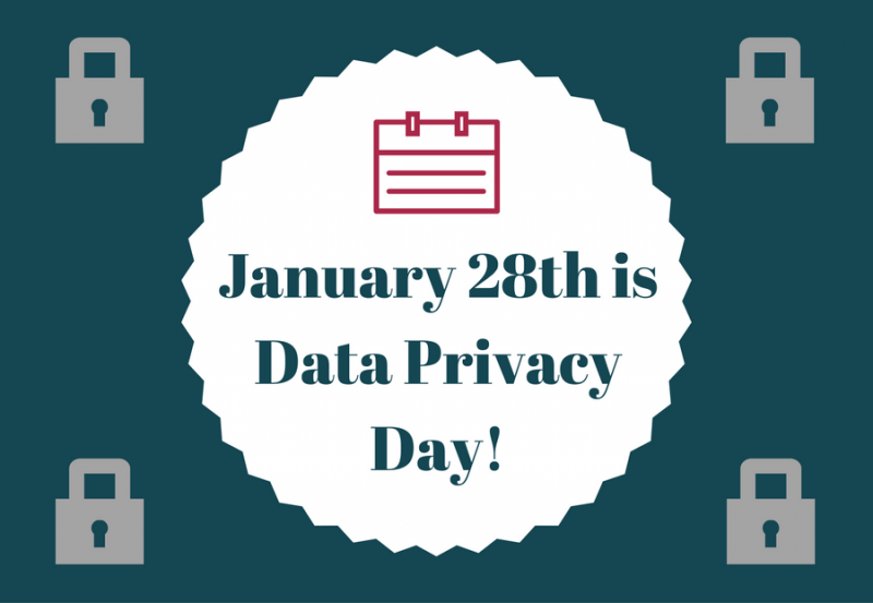 Data Privacy Day – January 28 Make Privacy One of Your 2019 Resolutions!
