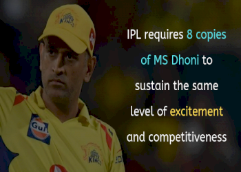IPL requires 8 copies of MS Dhoni to sustain the same level of excitement and competitiveness