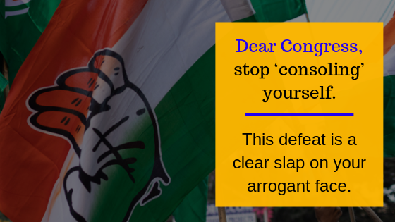 Dear Congress, stop 'consoling' yourself – This defeat is a clear slap on your arrogant face