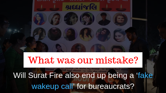 Will Surat Fire also end up being a 'fake wakeup call' for bureaucrats?