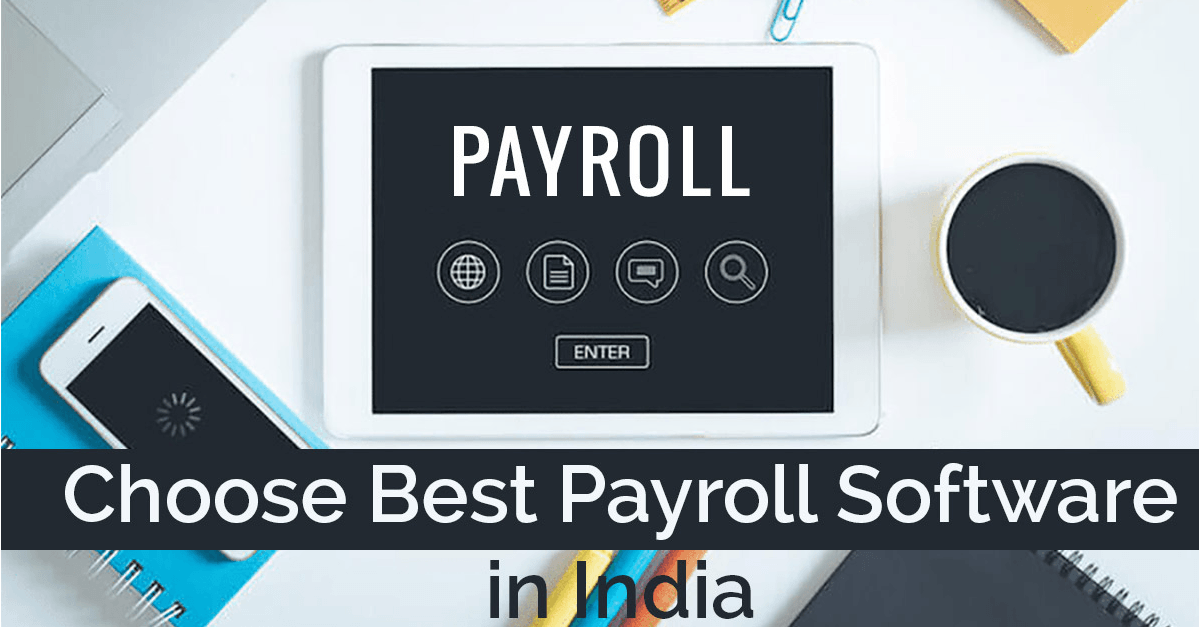 Best Possible Ways to Choose Best Payroll Software in India