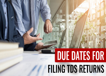 Due Dates for filing TDS Returns for FY 2019-20 (AY 2020-21)
