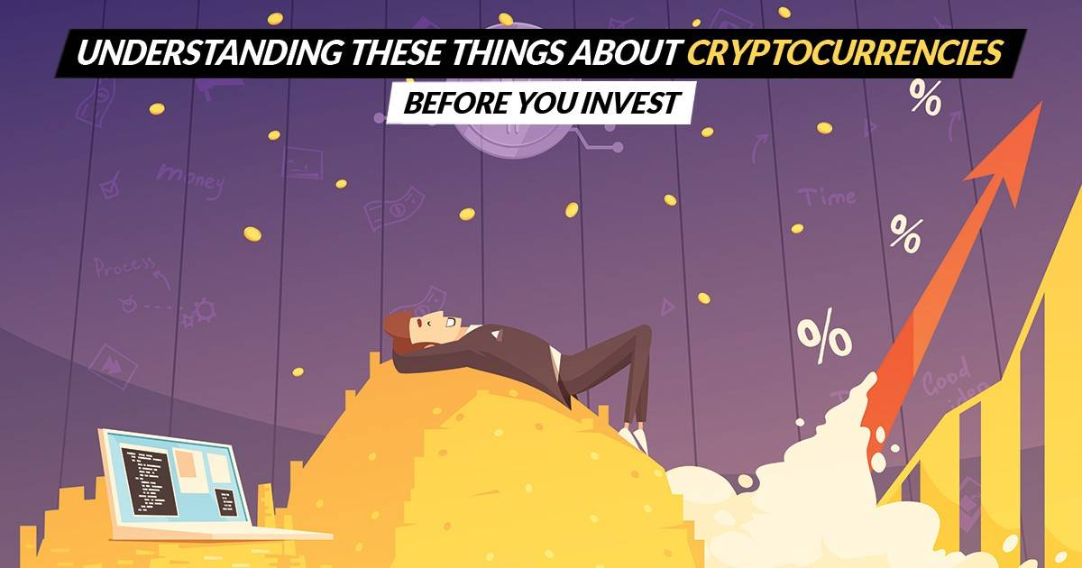 Understanding These Things About Cryptocurrencies before You Invest