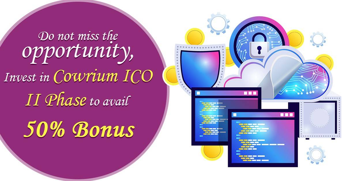 Do not miss the opportunity, Invest in Cowrium ICO II Phase to avail 50% bonus