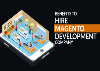 Benefits to Hire Custom Magento Ecommerce Development Company
