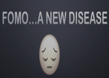 FOMO…A New Disease