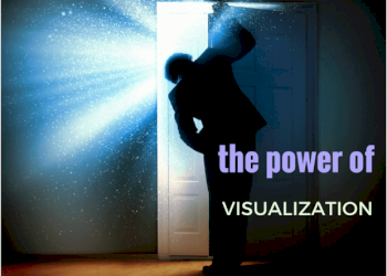The Power of Visualization: Let's reveal the secret to achieve anything and everything you want!