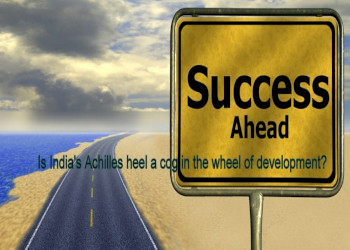 Is India's Achilles heel a cog in the wheel of development?